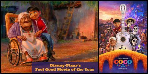 coco movie coco is disney pixar s feel good movie of the year