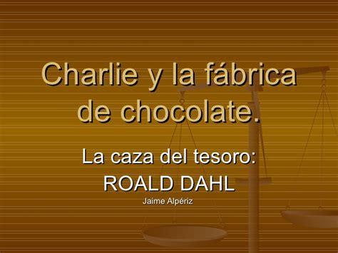 charlie i la fbrica 8482648055 charlie y la f 225 brica de chocolate la pel 237 cula