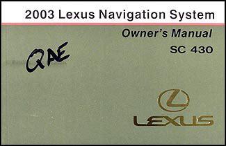 buy car manuals 2003 lexus sc user handbook 2003 lexus sc 430 navigation system owners manual original