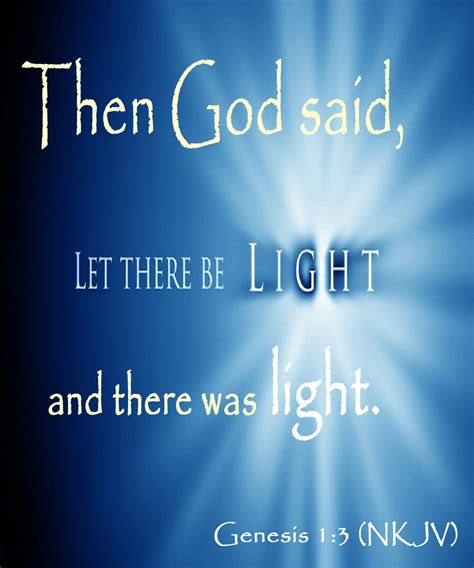 genesis let there be light genesis 1 3 nkjv then god said let there be light