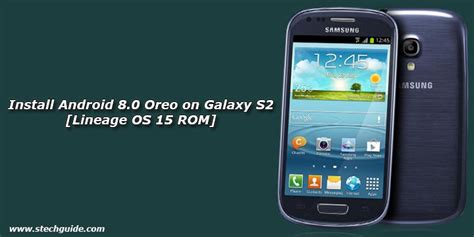 how to install galaxy s 22 how to install android 8 0 oreo on galaxy s2 lineage os