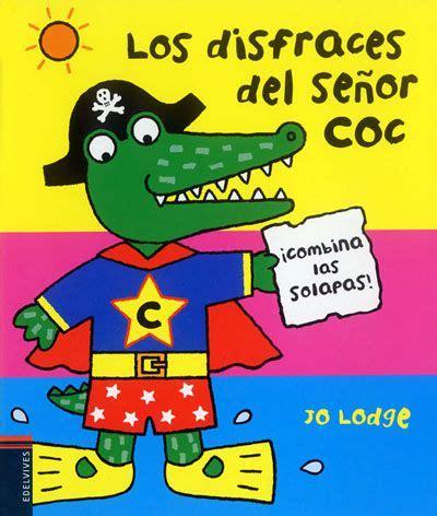 libro muu muu senor coc los disfraces del se 241 or coc de jo lodge beb 233 s libros para ni 241 os jo o meara