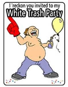 white trash ideas