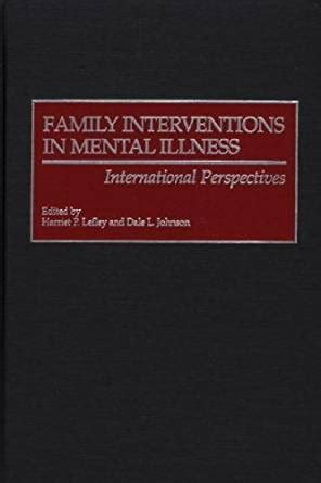 cultural foundations and interventions in a mental health history theory and within differences explorations in mental health books family interventions in mental illness international