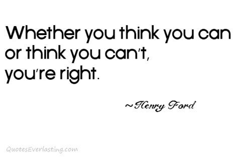 Cant Think For Herself by Quot Whether You Think You Can Or Think You Can T You Re Righ