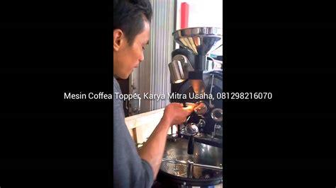 Mesin Roasting Kopi Toper mesin roasting kopi toper zimson manurung 081298216070
