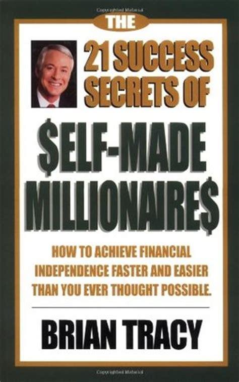 secrets self made millionaires teach their books the 21 success secrets of self made millionaires how to