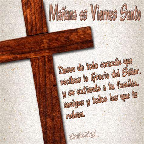 imagenes religiosas viernes santo im 225 gen ma 241 ana es viernes santo deseo de todo coraz 243 n que