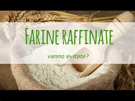 alimenti raffinati le farine raffinate vanno evitate perch 233 xilfy