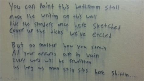 poems about bathrooms 15 insightful pieces of bathroom graffiti too good to