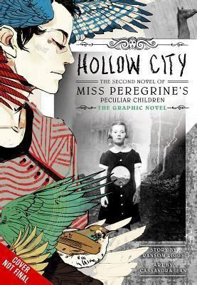 peculiar ground a novel books hollow city miss peregrine s peculiar children graphic