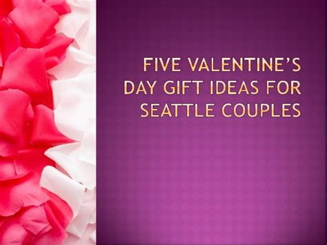 valentines day gifts for couples five s day gift ideas for seattle couples