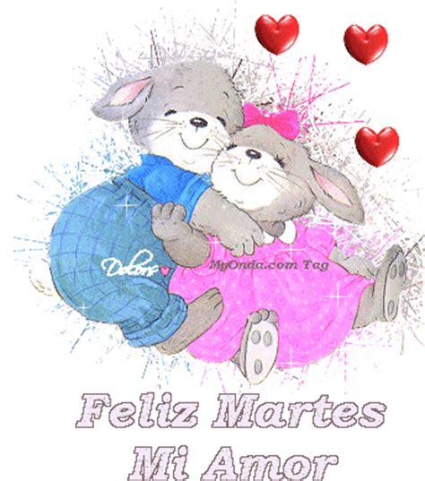 imagenes de feliz martes animadas feliz martes mi amor imagen animada de amor im 225 genes y