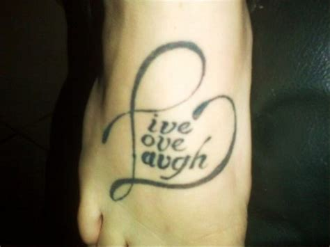 love tattoo on foot live laugh love tattoo on right foot