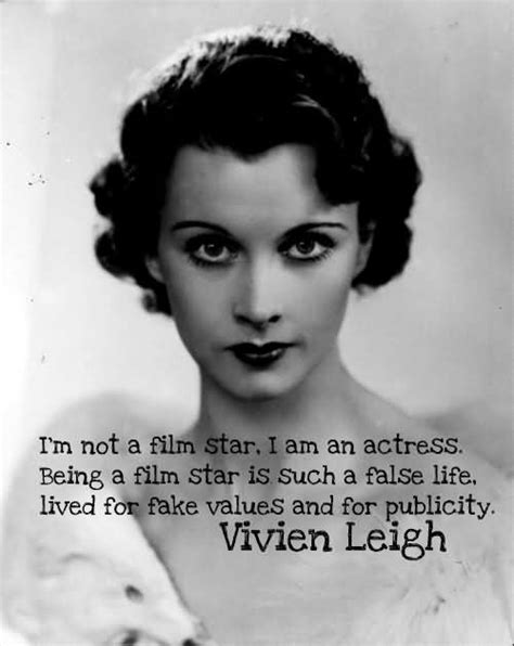 film star quotes i m not a film star i am an actress being a film star is