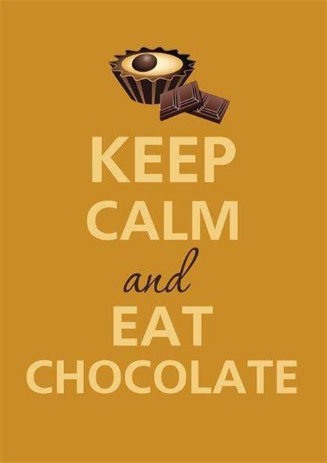 imagenes de keep calm and eat chocolate eat chocolate frase para facebook