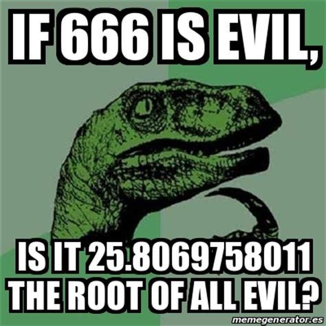 Meme What Is It - meme filosoraptor if 666 is evil is it 25 8069758011
