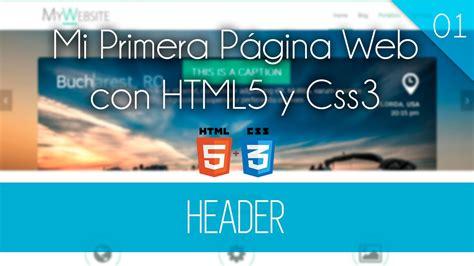cabecera html5 parte 1 header mi primera pagina web con html5 y css3