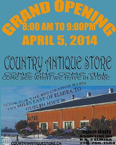 country antique store grand opening april  elmira ontario
