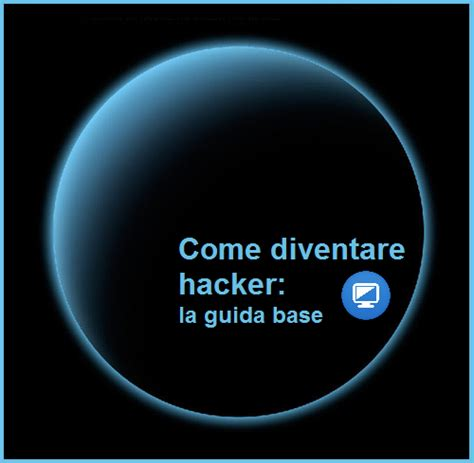 hacker film senza limiti come diventare hacker la guida base diventare hacker