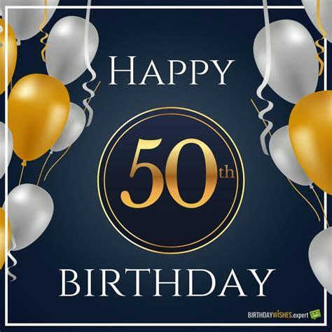 Happy Fifty Birthday Wishes Happy 50th Birthday Funny Sweet Birthday Wishes