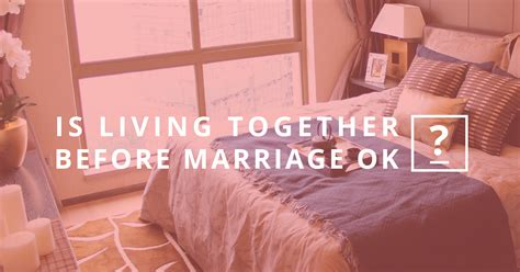 Living Together Before Marriage Essay by Living Together Before Marriage Essay Topic
