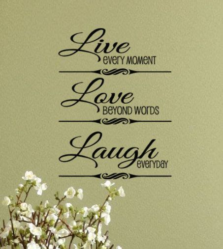 Wall Vinyls Home Decor by Live Every Moment Love Beyond Words Laugh Everyday Vinyl