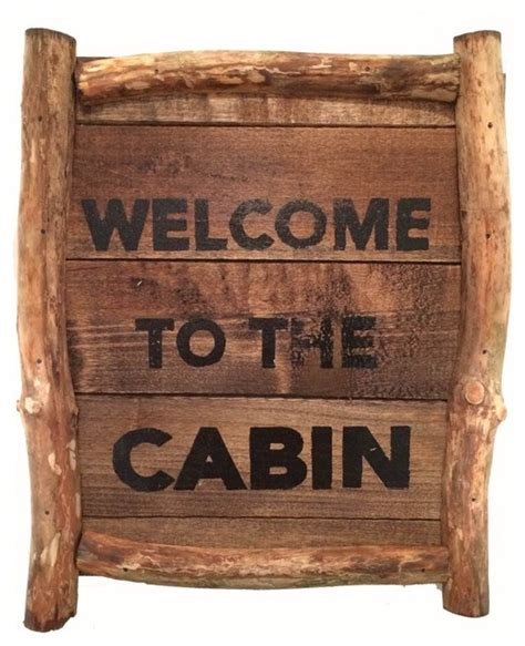 Cabin Signs by Welcome To The Cabin Rustic Novelty Signs By Upnorth Gifts