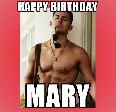 Happy Birthday Sexy Meme - happy birthday mary images wishes cake images memes