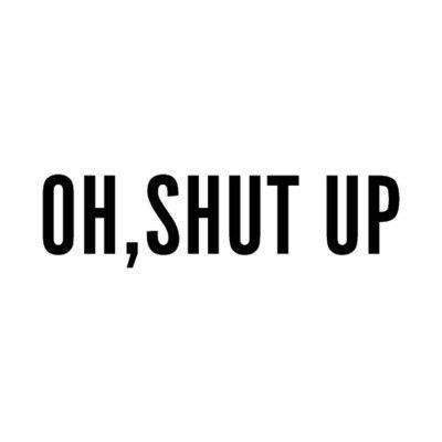 shut the up quotes best 25 shut up quotes ideas on work ecards