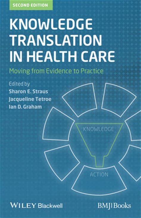 Wiley Knowledge Translation In Health Care Moving From