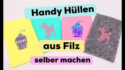 diy handyhuellen selbst gestalten aus filz ohne naehen