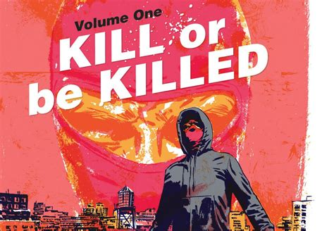 kill or be killed volume 1 wick director adapting comic series kill or be killed