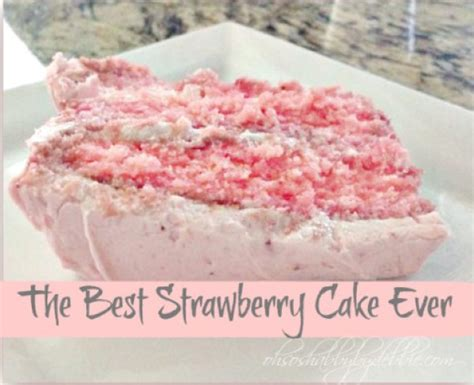 The Best Strawberry Cake Ever    Oh So Shabby By Debbie