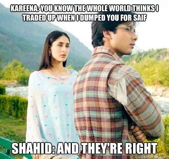 Kareena Kapoor Memes - kareena kapoor and shahid kapoor broke up because of these