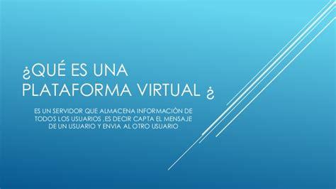 plataforma virtual qu 233 es una plataforma virtual