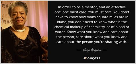 maya angelou quote  order    mentor   effective