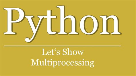 tutorial python multiprocessing let s show 73 python tutorial multiprocessing pool