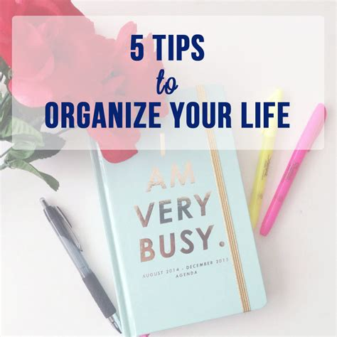 organize your life 5 tips to organize your life chicisms a fashion and