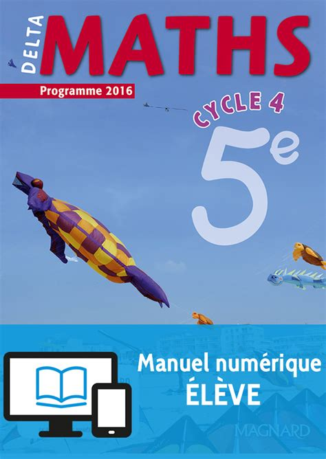 deltamaths 5e cycle 4 delta maths 5e 2016 manuel num 233 rique 233 l 232 ve magnard enseignants