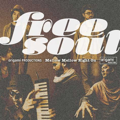 When Walked In Freesul free soul origami productions mellow mellow right on kan sano official web site