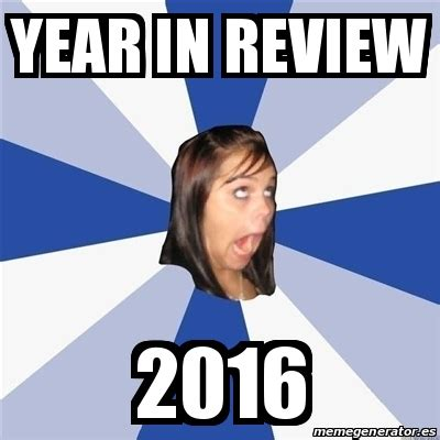 Meme Review - meme annoying facebook girl year in review 2016 24892214