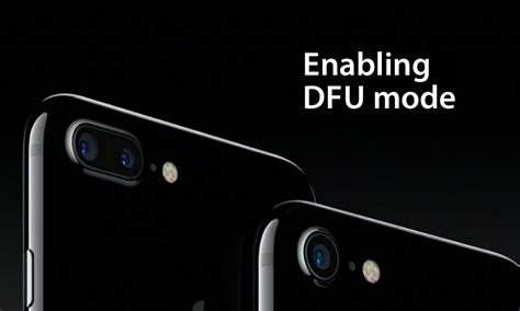 how to enter recovery mode and enter dfu mode on iphone 7 or iphone 7 plus