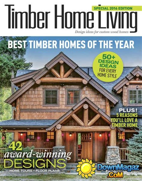magazine design of the year timber home living best homes of the year 2016