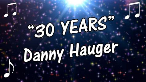 Danny And 30 Years Later by Quot 30 Years Quot Danny Hauger Acoustic Guitar Vocals