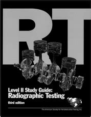 ASNT Level II Study Guide: Radiographic Testing Method (RT