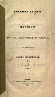 american lyceum or society for the improvement of schools and diffusion of useful knowledge classic reprint books lyceums open library