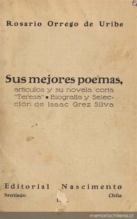 libro los mejores versos de sus mejores poemas art 237 culos y su novela corta teresa fragmento memoria chilena