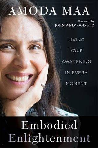 in every moment we are still alive books embodied enlightenment living your awakening in every