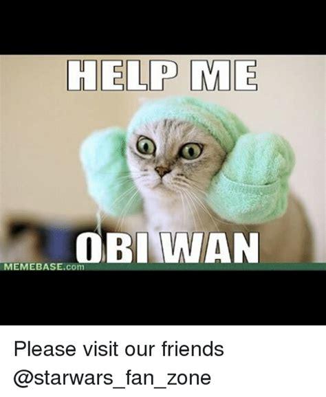 help meme help me obi wan meme base visit our friends